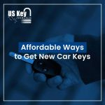 Affordable Ways To Get New Car Keys