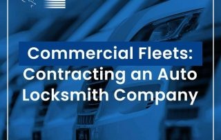 Commercial Fleets Contracting An Auto Locksmith Company